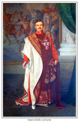 CHARLES IV KARL I TOO AVAILABLE ON CANVAS EMPEROR CHARLES I OF AUSTRIA PRINT