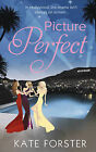 Picture Perfect by Kate Forster (Paperback, 2015)