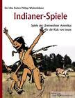 Indianer-Spiele von Ruben Philipp Wickenhäuser (2014, Taschenbuch)