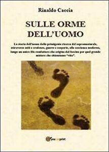 Sulle-orme-dell-uomo-di-Rinaldo-Caccia-2013-Youcanprint