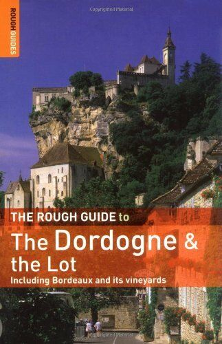 The Rough Guide to the Dordogne & the Lot (Rough Guide Travel Guides) By Jan Do