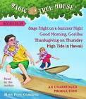 Magic Tree House Collection Books 25-28: #25 Stage Fright on a Summer Night; #26 Good Morning, Gorillas; #27 Thanksgiving on Thursday; #28 High Tide in Hawaii by Mary Pope Osborne (CD-Audio, 2007)
