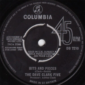 """The Dave Clark Five – Bits And Pieces - 7"""" Vinyl - 1964 - Columbia"""