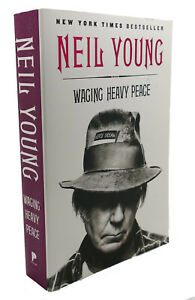 Neil Young WAGING HEAVY PEACE :  A Hippie Dream 1st Edition 1st Printing