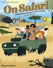 On Safari: A Musical Journey Through the African Savannah by Hal Leonard Publishing Corporation (Paperback / softback, 2016)