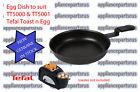 Tefal Toast n Egg TT5500 TT5501 Toaster Egg Dish Part SS187173 - NEW - IN STOCK