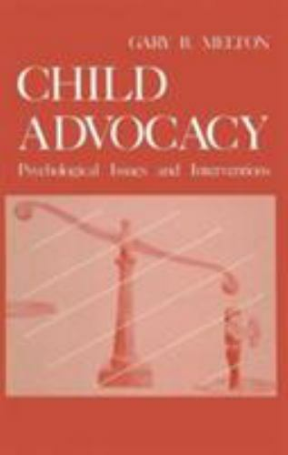 Child Advocacy: Psychological Issues and Interventions Melton, Gary Hardcover C