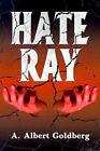 Hate Ray by A Albert Goldberg (Paperback / softback, 2000)