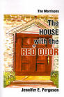 The House with the Red Door: The Morrisons by Jennifer E Ferguson (Paperback / softback, 2000)