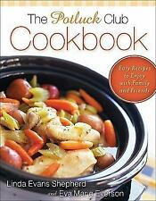 Potluck Club Cookbook, The: Easy Recipes to Enjoy with Family and Friends by Sh