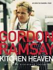 Kitchen Heaven by Gordon Ramsay (Hardback, 2004)