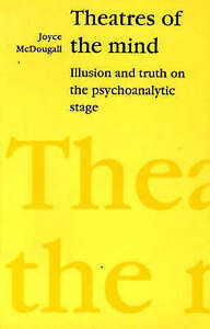 Theatres-of-the-Mind-Illusion-and-Truth-on-the-Psychoanalytic-Stage-McDougall