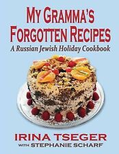 My Grandma's Forgotten Recipes - a Russian Jewish Holiday Cookbook by Irina...