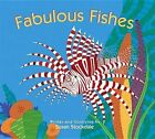 Fabulous Fishes by Susan Stockdale (Board book, 2012)