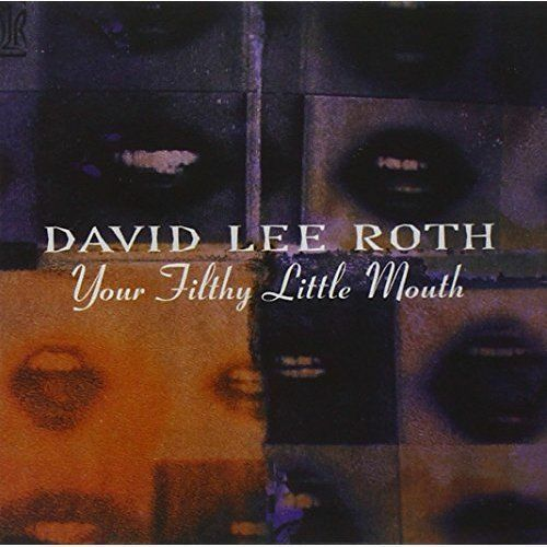 1 of 1 - Your Filthy Little Mouth [Remaster] by David Lee Roth (CD, Apr-2007, Friday Musi