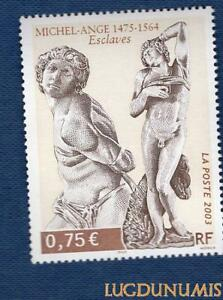 N-3558-Michel-Ange-Esclaves-TIMBRE-NEUF-FRANCE-2003