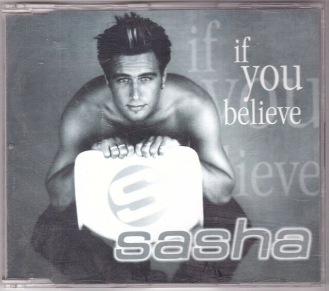 Sasha - If You Believe (Maxi-CD 1998)