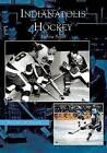 Indianapolis Hockey by Translator Andrew Smith (Paperback / softback, 2004)