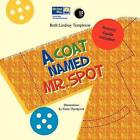 A Coat Named Mr. Spot by Beth Lindsay Templeton (Paperback / softback, 2013)