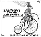 Let It Come,Let It Go von Babylove & The Van Dangos (2012)