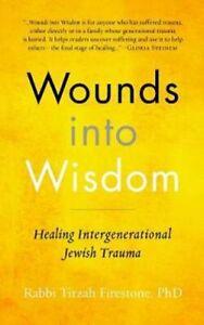 Wounds-Into-Wisdom-Healing-Intergenerational-Jewish-Trauma-9781948626026