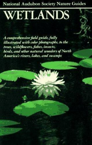 Wetlands (Audubon Society Nature Guides) by Elliott, Charles