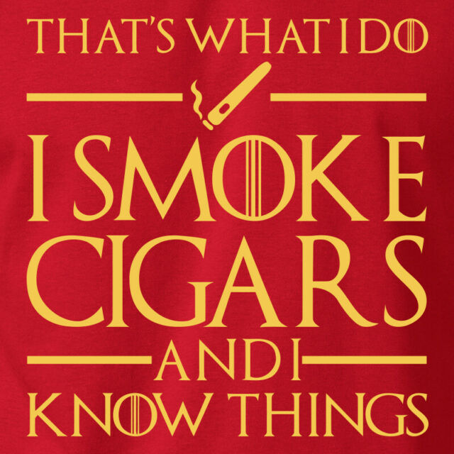 I SMOKE CIGARS T-Shirt Funny Game of Thrones Parody Tyrion Lannister Humor Tee