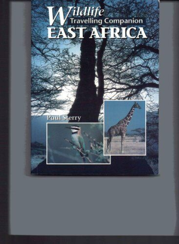 East Africa (Wildlife Travelling Companion) By Paul Sterry