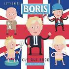 Let's Dress Boris!: The Boris Johnson Cut Out Book by Nick MacKie (Paperback / softback, 2016)