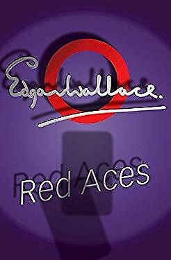 Red Aces : Being Three Cases of Mr. Reeder by Wallace, Edgar