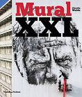 Mural XXL: What Graffiti and Street Art Did Next by Claudia Walde (Hardback, 2015)