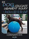 My Dog Has A Cruciate Ligament Injury: But Lives Life to the Full! (Gentle Dog C