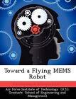 Toward a Flying Mems Robot by Nathan E Glauvitz (Paperback / softback, 2012)