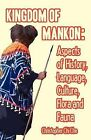 Kingdom of Mankon: Aspects of History, Language, Culture, Flora and Fauna by Chi Che (Paperback, 2010)