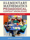 Elementary Mathematics Pedagogical Content Knowledge: Powerful Ideas for Teachers by James E. Schwartz (Paperback, 2007)