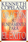 Prayer- Your Foundation for Success Spanish by Kenneth Copeland (Paperback / softback, 1987)