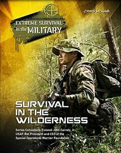Survival in the Wilderness Extreme Survival in the Military