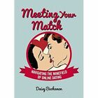 Meeting Your Match: Navigating the Minefield of Online Dating by Daisy Buchanan (Paperback, 2014)