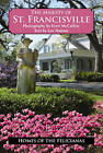 The Majesty of St. Francisville by Lee Malone (Hardback, 2014)