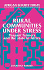 Rural Communities Under Stress: Peasant Farmers and the State in Africa by Jonathan Barker (Paperback, 1990)