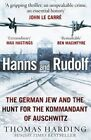 Hanns and Rudolf: The German Jew and the Hunt for the Kommandant of Auschwitz by Thomas Harding (Paperback, 2014)