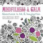 Mindfulness & Calm Adventures in Ink IMA 9781783617975