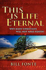 This Is Life Eternal by Bill Fonte (Paperback / softback, 2010)