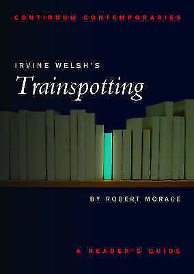 1 of 1 - Irvine Welsh's Trainspotting: A Reader's Guide (Continuum-ExLibrary