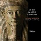 Life, Death and Afterlife in Ancient Egypt: The Coffin of Djehutymose in the Kelsey Museum of Archaeology by T. G. Wilfong (Paperback, 2013)