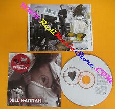 CD KILL HANNAH For Never & Ever 2003 Us ATLANTIC 83664-2 no lp mc dvd (CS52)