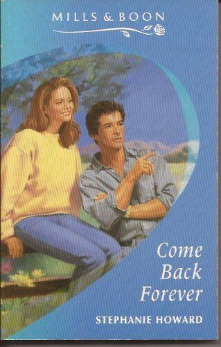 Come Back Forever By Stephanie Howard