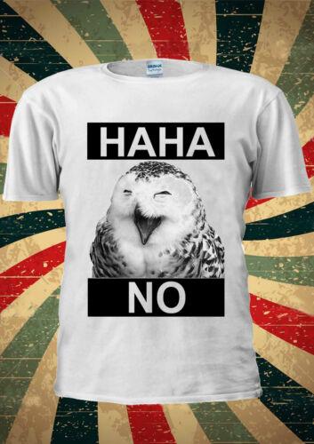 Owl Laughing HaHa No Ha Ha Tumblr Fashion T Shirt Men Women Unisex 1454