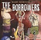 The Borrowers by Mary Norton (CD-Audio, 2003)