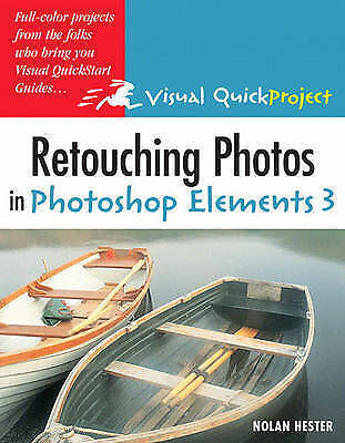 Visual QuickProject Guide: Retouching Photos in Photoshop Elements 3 : Visual